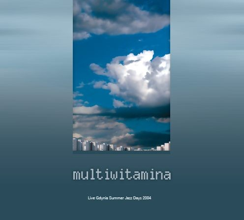 Multiwitamina - ''Live Gdynia Summer Jazz Days 2004 ''